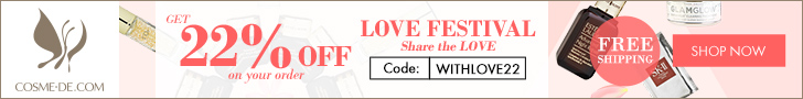 [Up to 22% OFF]With Love , from COSME-DE.COM (Sitewide),Love Festival, Share the LOVE, Code:WITHLOVE22! Shop Now!